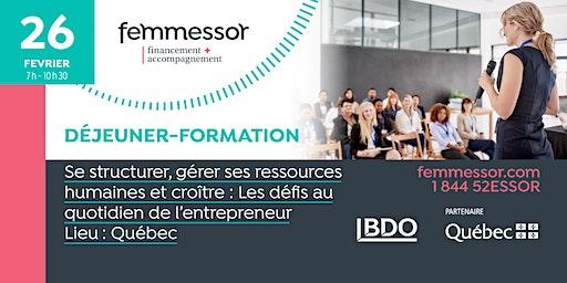 DÉJEUNER-FORMATION | Se structurer, gérer ses ressources humaines et croître : Les défis au quotidien de l'entrepreneur | Québec