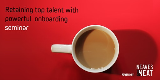 Retaining top talent with powerful onboarding seminar