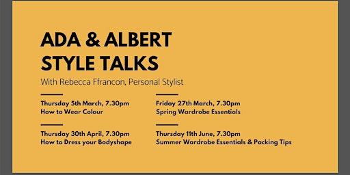 Ada & Albert Style Event - Spring Wardrobe Essentials