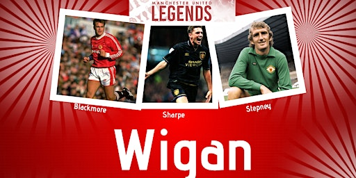 Manchester United Legends Tour - Wigan