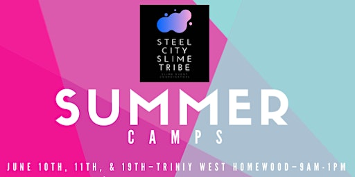 Steel City Slime Tribe Camp | Rising 2nd - 3rd grade