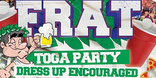 FRAT; The ultimate Toga Party