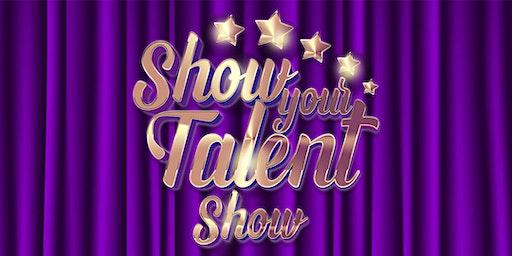 SHOW YOUR TALENT SHOW