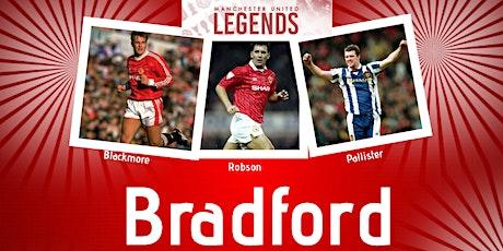 Manchester United Legends Tour - Bradford tickets