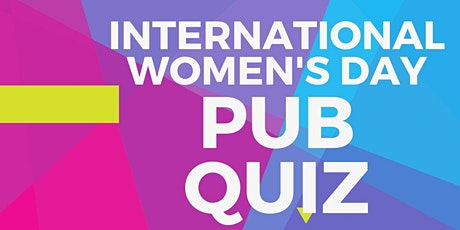 International Women's Day Charity PUB QUIZ! tickets
