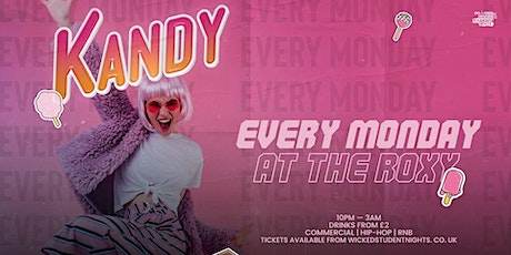 KANDY Mondays at The Roxy (£2 DRINKS)   tickets