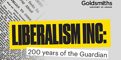 Liberalism Inc: 200 years of the Guardian (Friday night) tickets