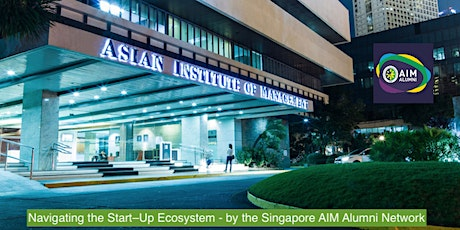 Navigating the Start–Up Ecosystem - by the Singapore AIM Alumni Network tickets