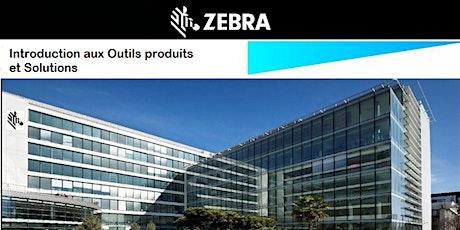 Zebra - Introduction aux Outils Produits et Solutions billets