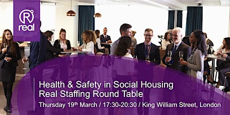 Health & Safety in Social Housing - Real Staffing Round Table tickets
