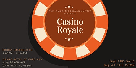 4th Annual Casino Royale - LCMR After Prom Committee tickets