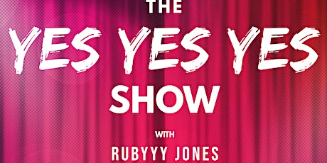 THE YES YES YES SHOW - The Boldest and brightest Burlesque in Blackheath! tickets