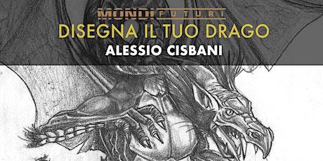 Workshop Disegna il tuo Drago - Alessio Cisbani biglietti