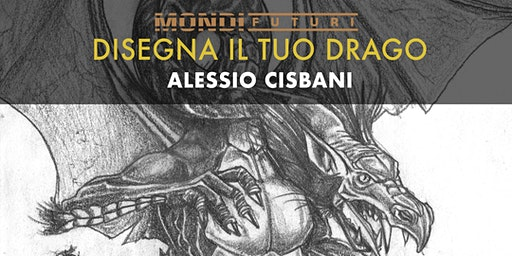 Workshop Disegna il tuo Drago - Alessio Cisbani