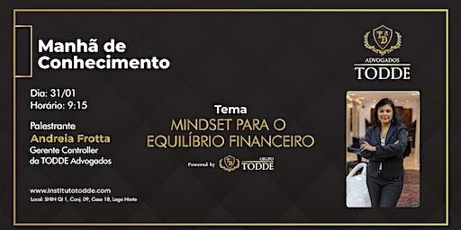 """Manhã de Conhecimento - """"Mindset para o equilíbrio financeiro"""""""