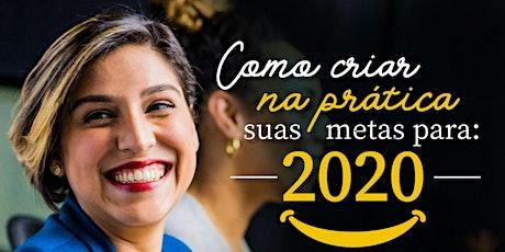 Como criar na prática suas metas para 2020! ingressos
