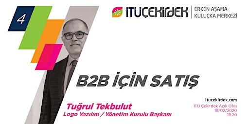 #4 B2B için Satış- Tuğrul Tekbulut