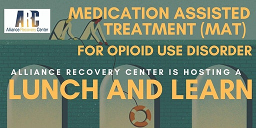 Medication Assisted Treatment (MAT) Lunch and Learn