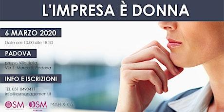 L'IMPRESA E' DONNA - Padova biglietti