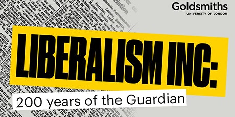 *POSTPONED* Liberalism Inc: 200 Years of the Guardian tickets
