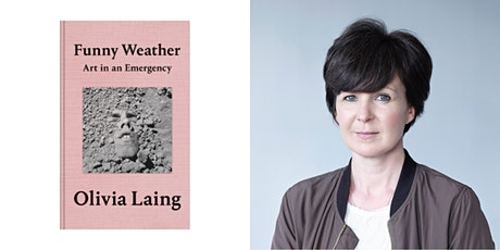 Funny Weather: Olivia Laing in conversation tickets