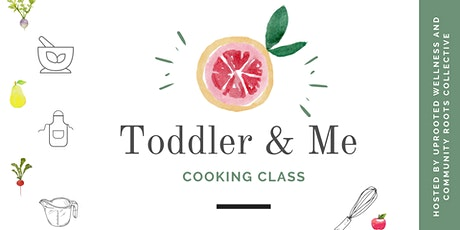 Toddler & Me Cooking Class tickets