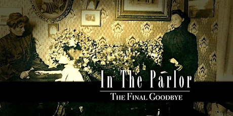 "Movie + Discussion ""In the Parlor: The Final Goodbye"" tickets"