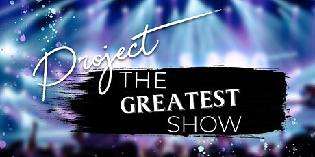 Project - The Greatest Show tickets