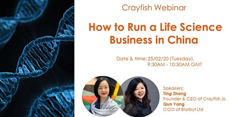 Crayfish Webinar: How to Run a Life Science Business in China? biglietti