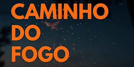 CONFERÊNCIA CAMINHO DO FOGO + DAY CAMP