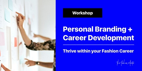WORKSHOP: PERSONAL BRANDING AND CAREER DEVELOPMENT FOR THE FASHION INDUSTRY tickets