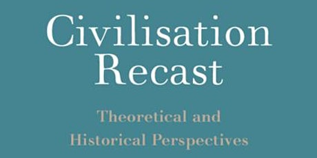 Joint Arch & Anth Lecture: Civilisation Recast tickets