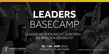 LEADERS BASECAMP - Leader werden nicht geboren … sie werden gemacht! Tickets