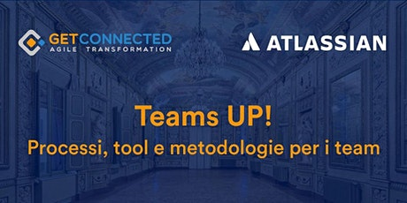 Teams UP! Processi, tool e metodologie per i  team  tickets