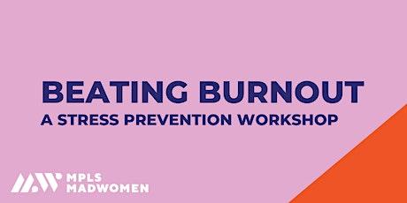 April Beating Burnout | A Stress Prevention Workshop tickets