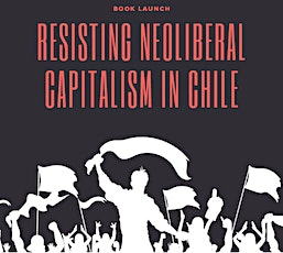 Book Launch: Resisting neoliberal capitalism in Chile tickets