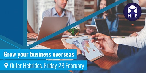 Grow Your Business Overseas - Outer Hebrides