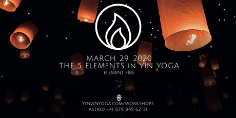 WORKSHOP SERIES 2020  // Element Fire // The 5 Elements in Yin  @Loosloo Yoga Basel tickets