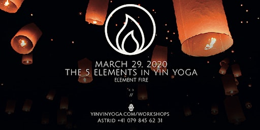 WORKSHOP SERIES 2020  // Element Fire // The 5 Elements in Yin  @Loosloo Yoga Basel