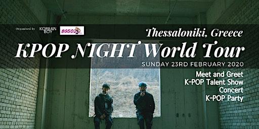 [Thessaloniki] K-POP NIGHT World Tour with High Tension