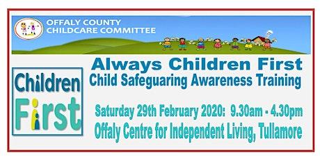 ALWAYS CHILDREN FIRST CHILD SAFEGUARDING AWARENESS TRAINING tickets