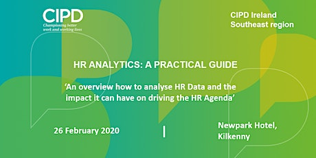 HR Analytics: A Practical Guide - CIPD Ireland Southeast Region  tickets