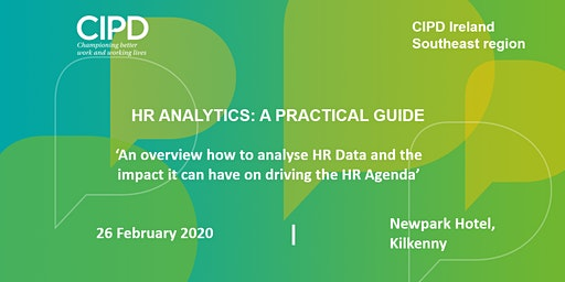HR Analytics: A Practical Guide - CIPD Ireland Southeast Region