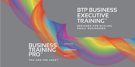 BTP Business Executive Training™ for Scaling Small Businesses tickets