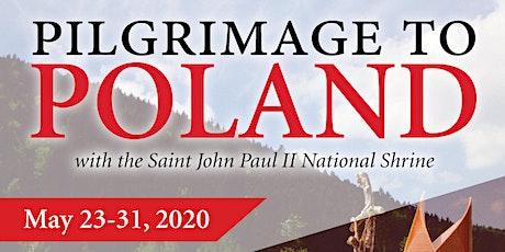 Pilgrimage to Poland with the Saint John Paul II National Shrine tickets