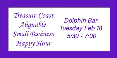 Treasure Coast Alignable Happy Hour Meet & Greet for Small Businesses