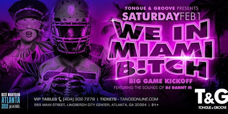 BIG GAME KICKOFF PARTY with DJ DANNY M at Tongue and Groove tickets