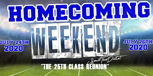 """HOMECOMING WEEKEND """"The 25th Class Reunion"""""""
