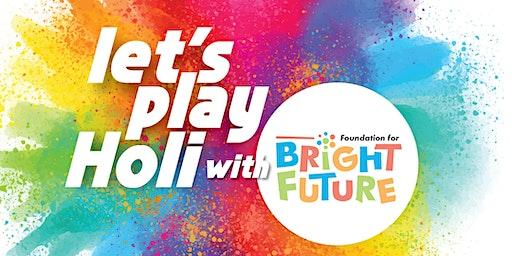 Bright Future Holi