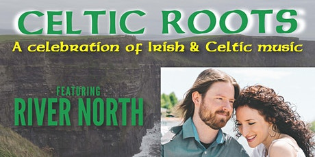 Celtic Roots - A Celebration of Irish & Celtic Music tickets